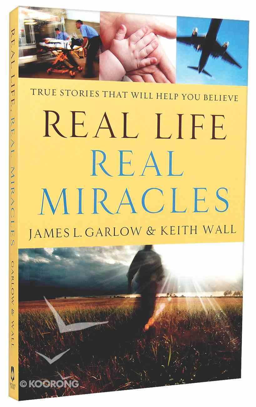 Real Life, Real Miracles Paperback