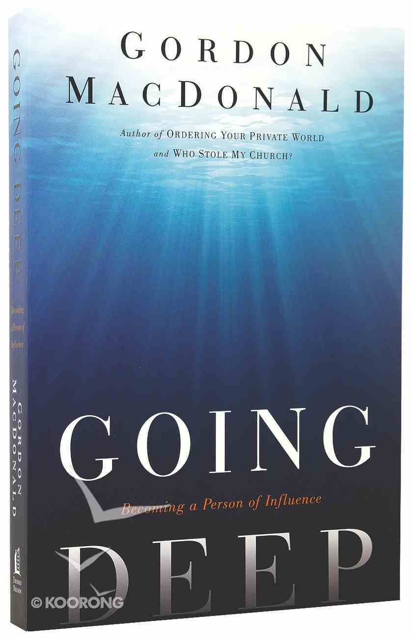 Going Deep: Becoming a Person of Influence Paperback