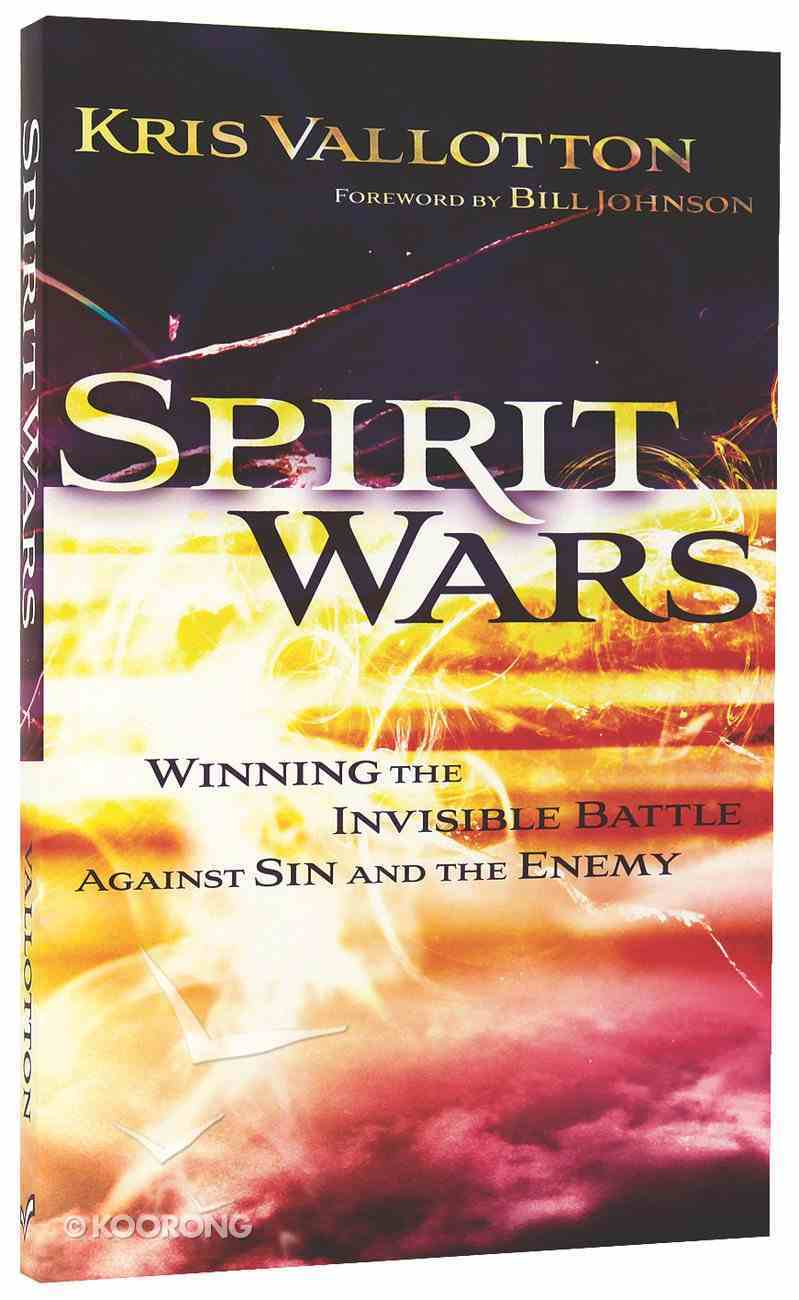 Spirit Wars: Winning the Invisible Battle Against Sin and the Enemy Paperback