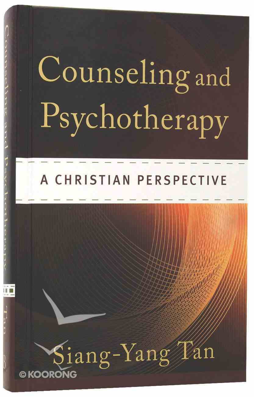 Counseling and Psychotherapy: A Christian Perspective Hardback