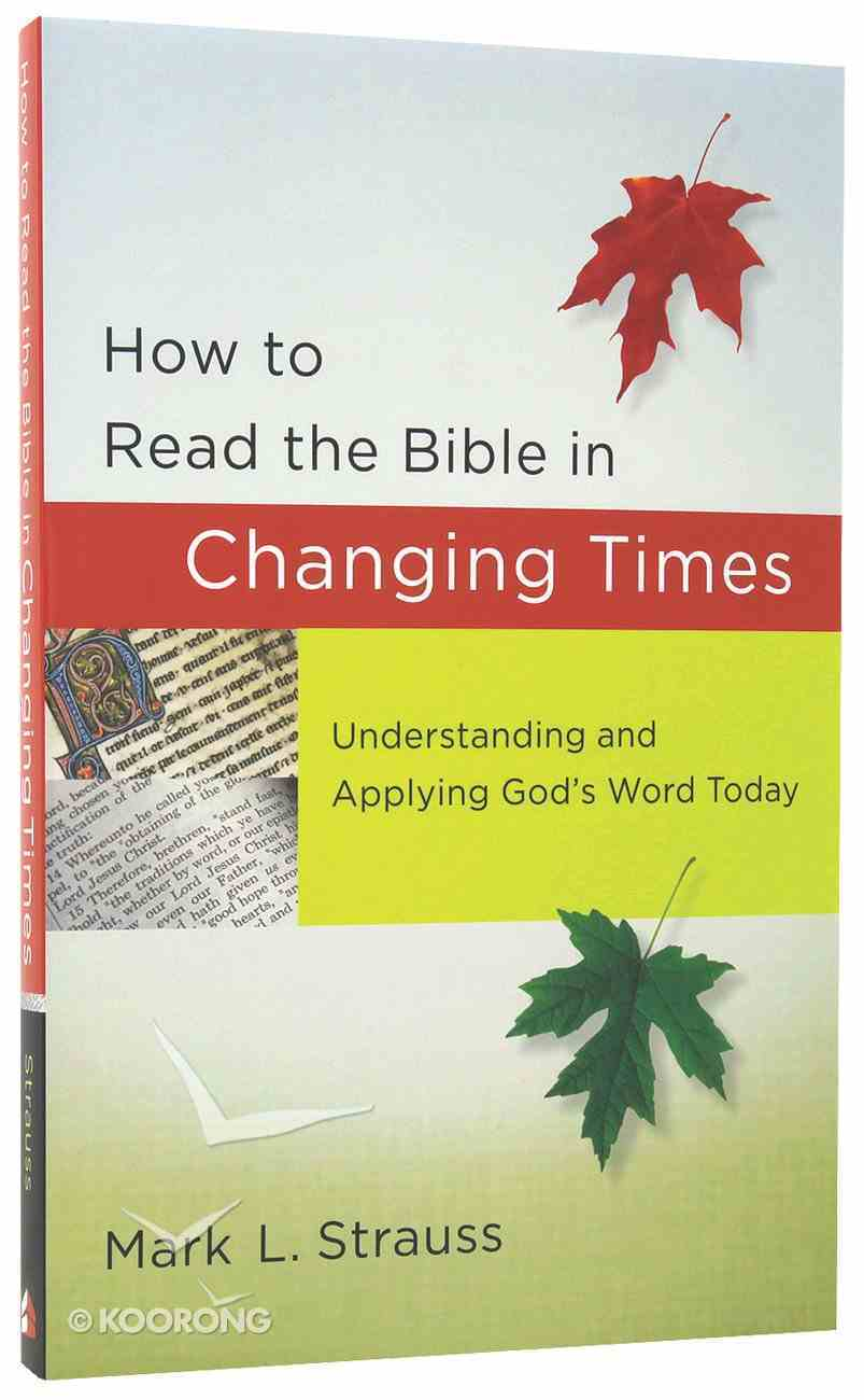 How to Read the Bible in Changing Times: Understanding and Applying God's Word Today Paperback