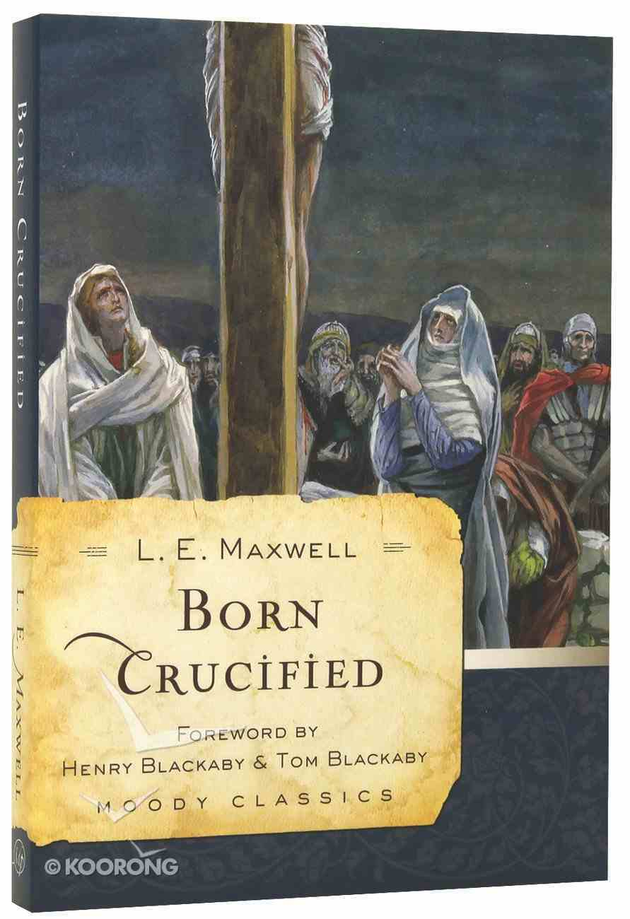 Born Crucified (Moody Classic Series) Paperback