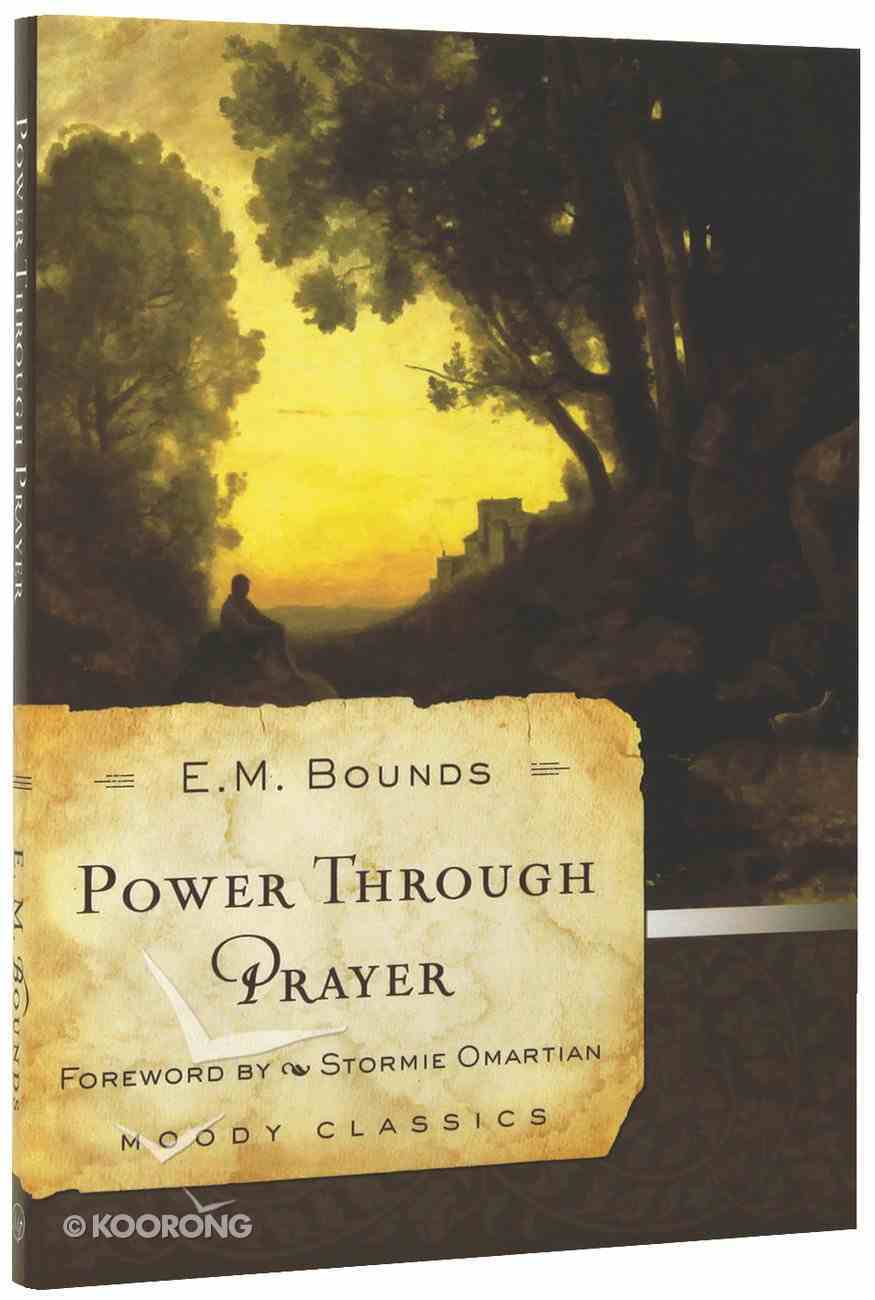 Mlcs: Power Through Prayer (Moody Classic Series) Paperback