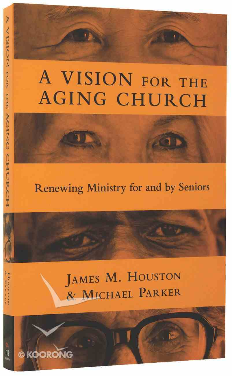 A Vision For the Aging Church Paperback