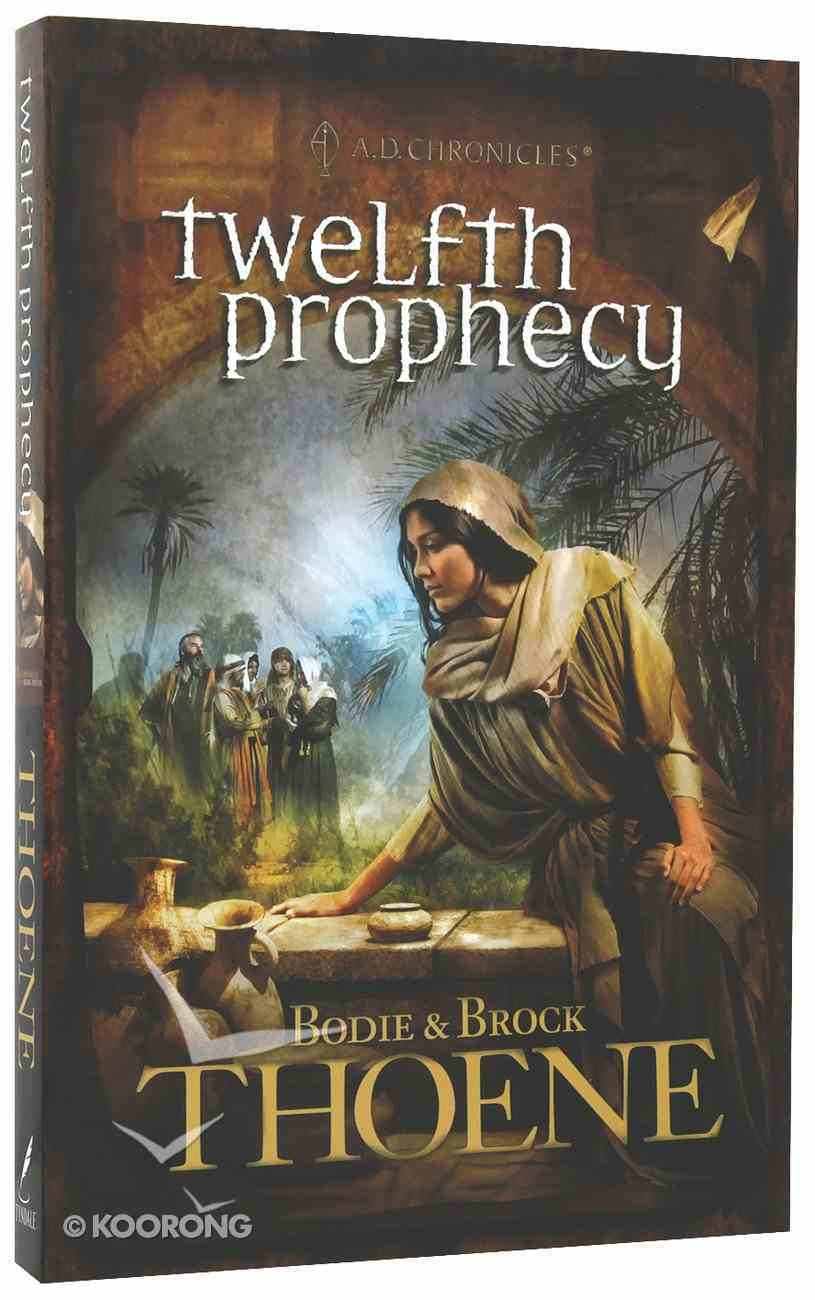 Twelfth Prophecy (#12 in A.d. Chronicles Series) Paperback