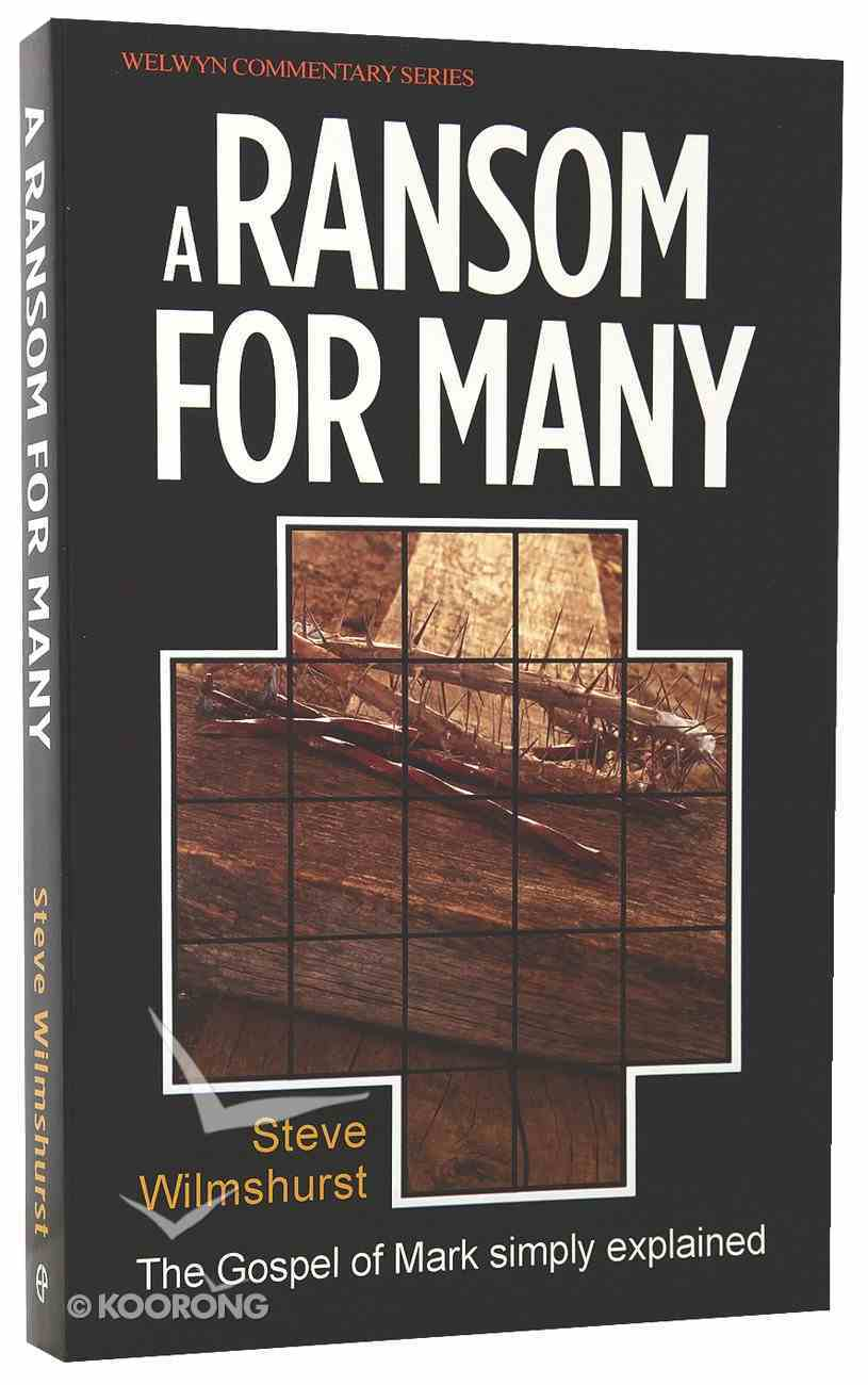 A Ransom For Many (Mark) (Welwyn Commentary Series) Paperback