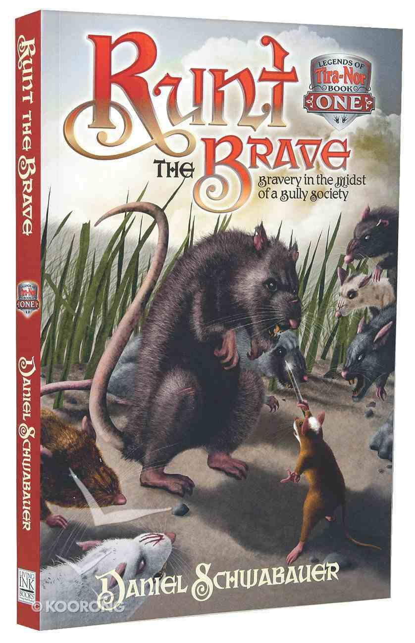 Runt, the Brave (#01 in Legends Of Tira-nor Series) Paperback