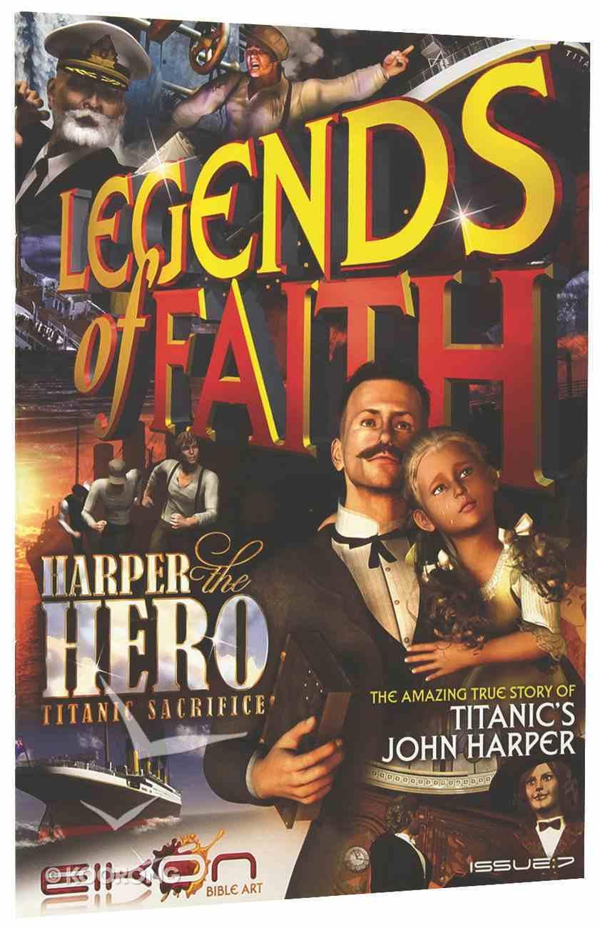 Harper the Hero Titanic Sacrifice (#07 in Legends Of Faith Comic Book Series) Paperback
