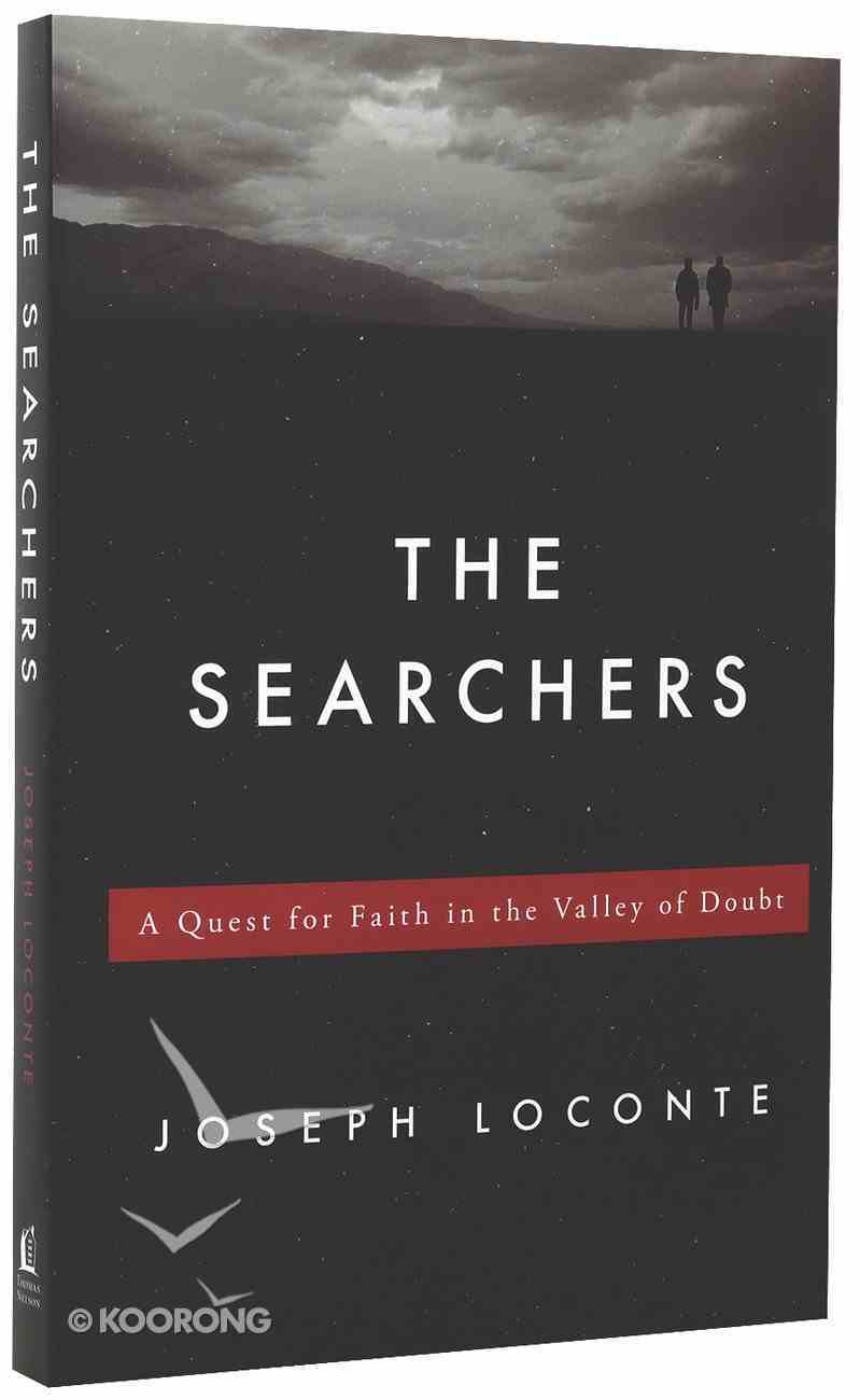 The Searchers: A Quest For Faith in the Valley of Doubt Paperback