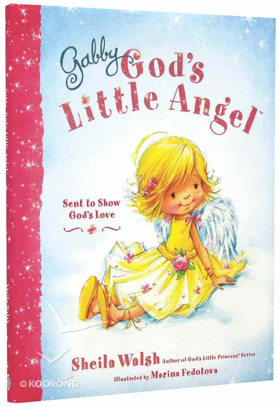 Sent to Show God's Love (Gabby, God's Little Angel Series) Hardback