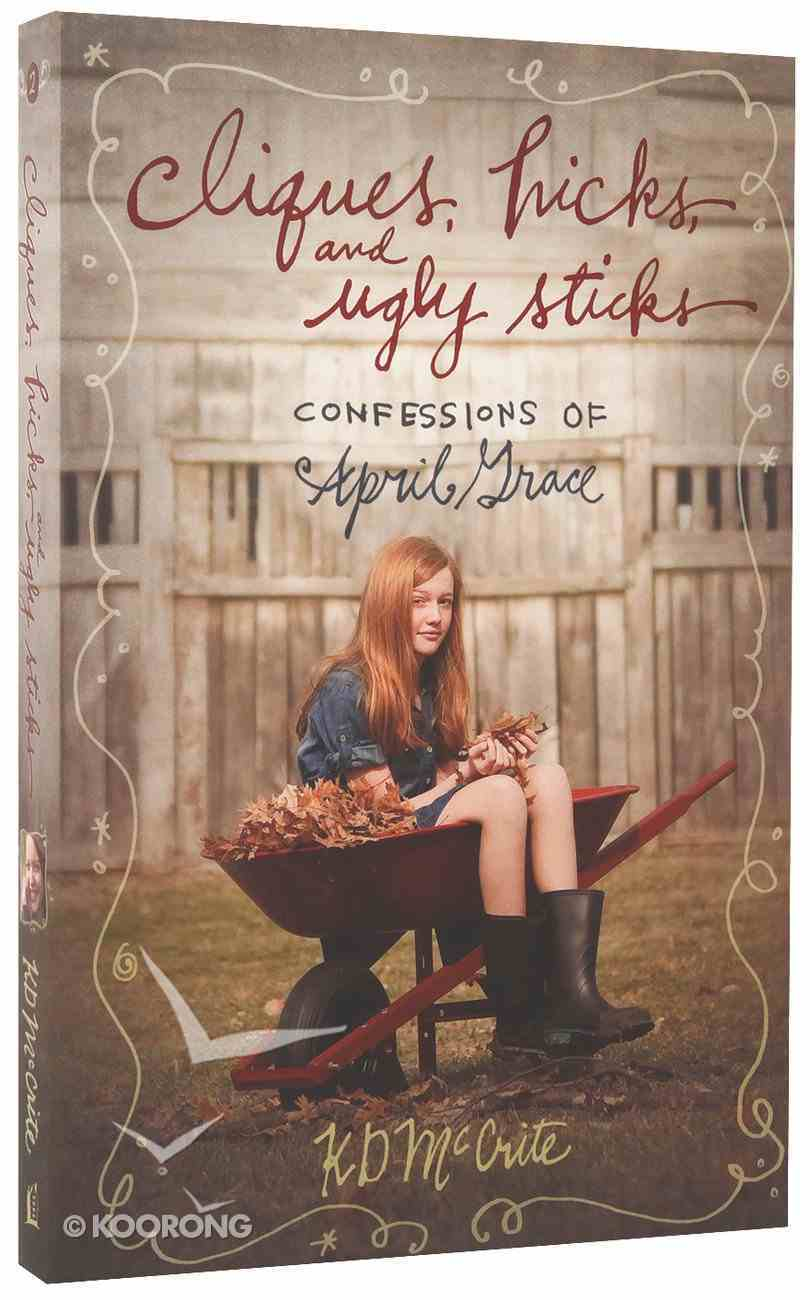 Cliques, Hicks and Ugly Sticks (#02 in The Confessions Of April Grace Series) Paperback