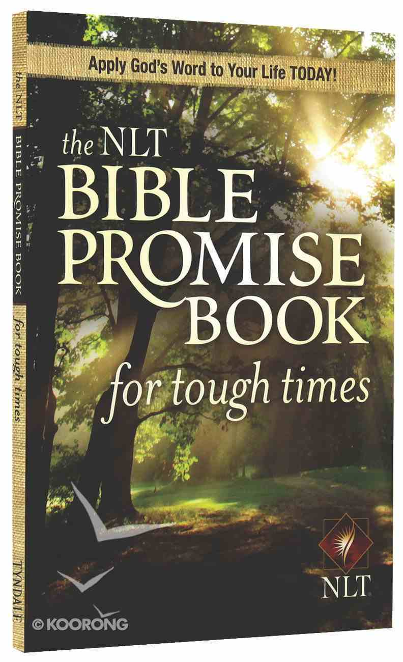 The NLT Bible Promise Book For Tough Times (Bible Promises Series) Paperback