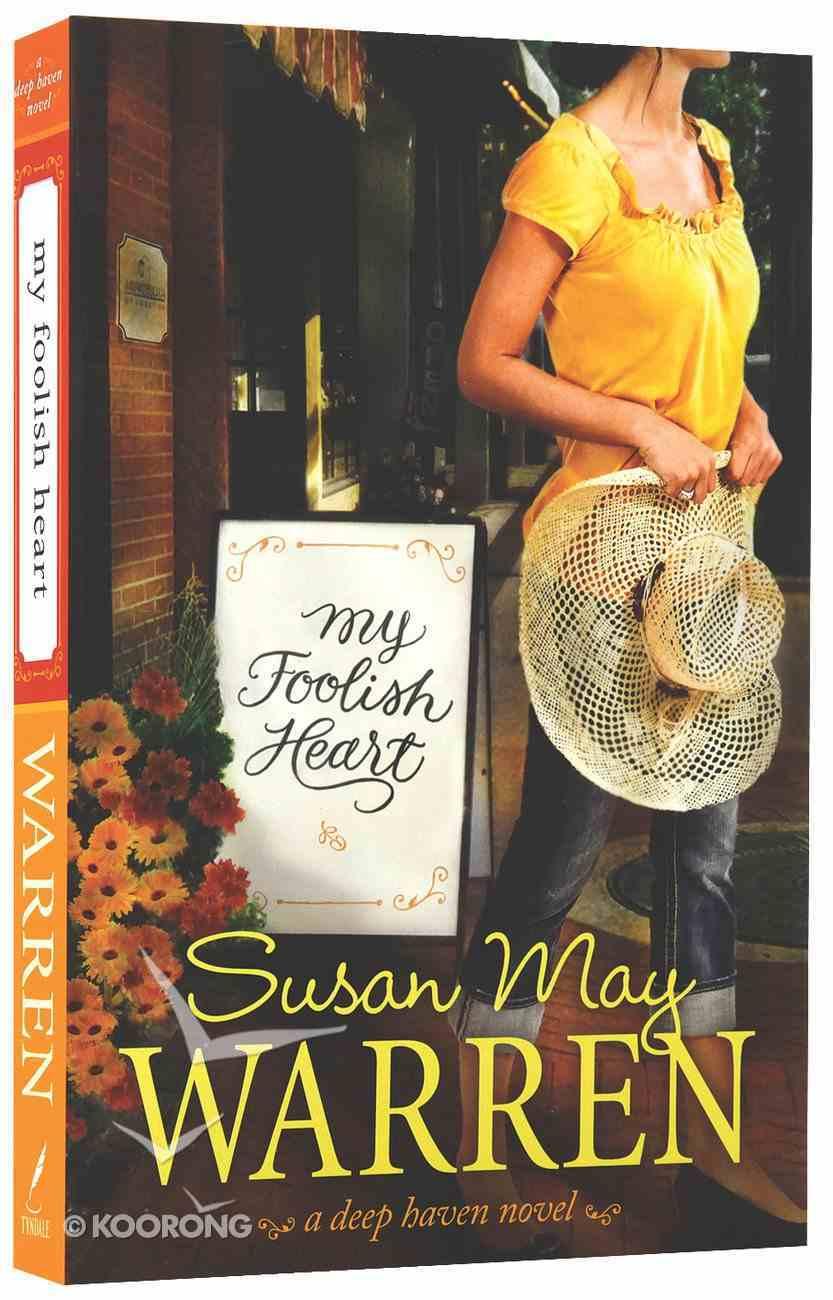 My Foolish Heart (#04 in Deep Haven Series) Paperback