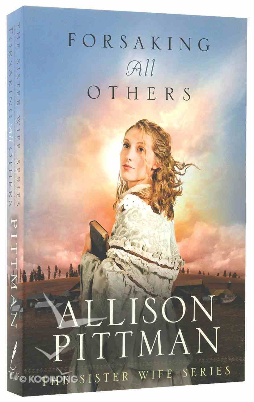 Forsaking All Others (Sister Wife Series) Paperback