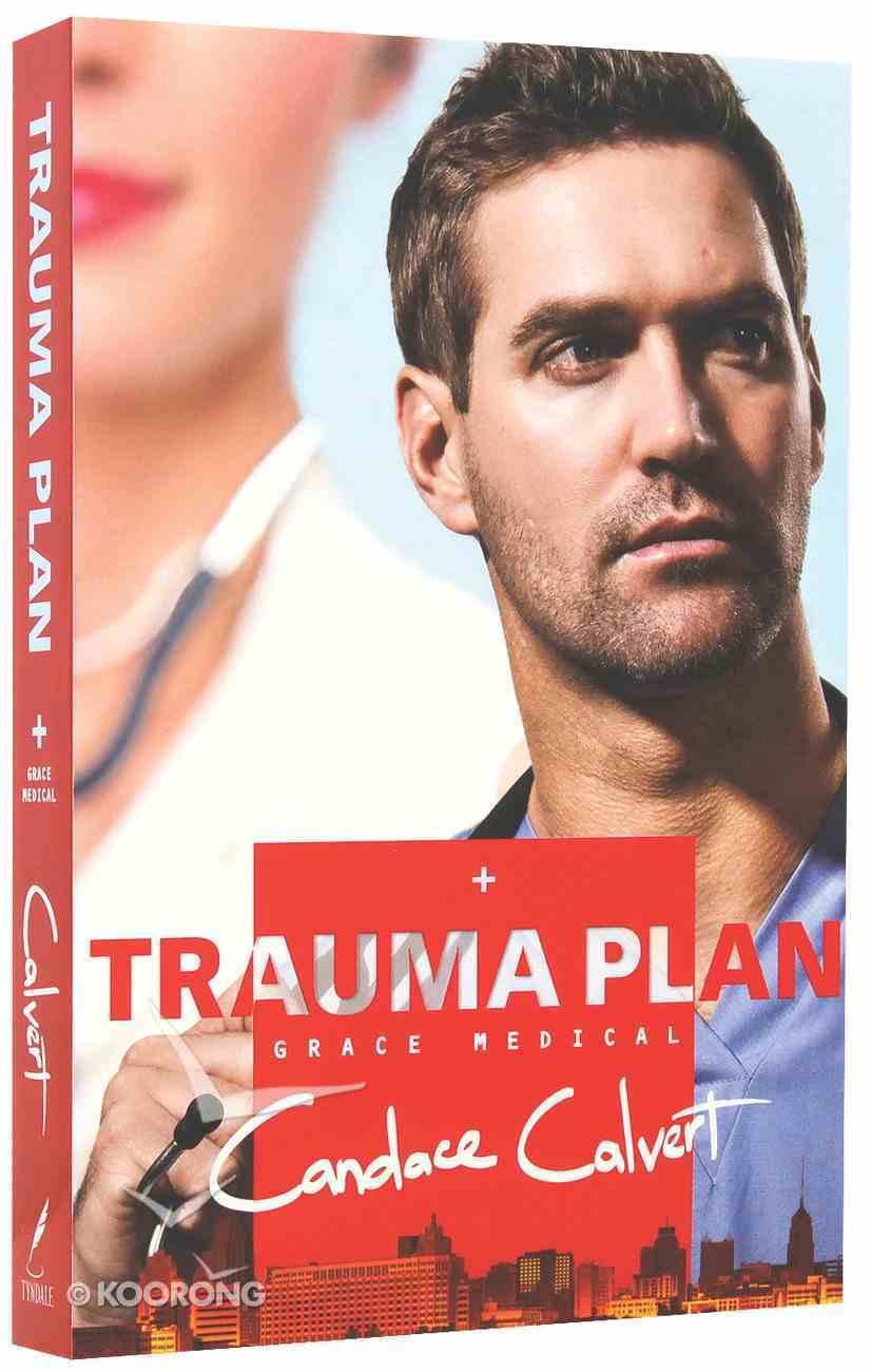 Trauma Plan (#01 in Grace Medical Series) Paperback