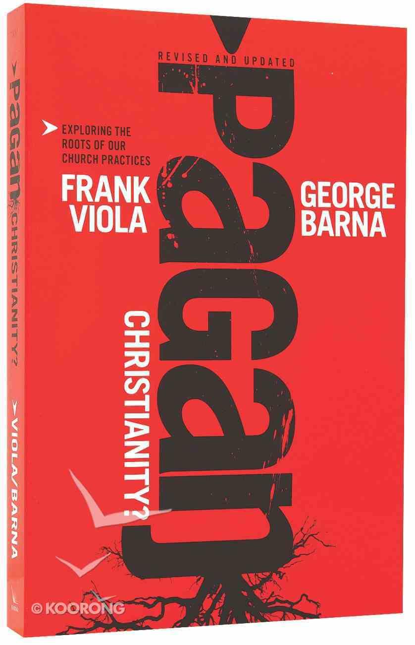 Pagan Christianity? Paperback