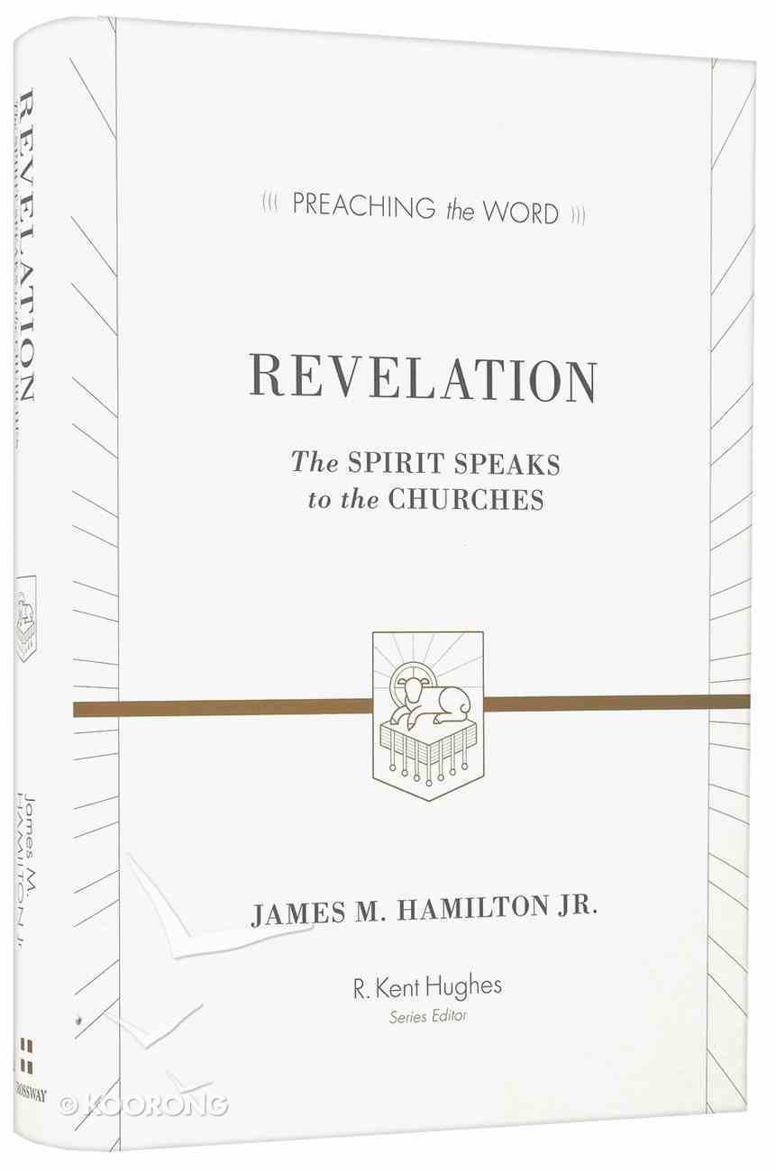 Revelation - the Spirit Speaks to the Churches (Preaching The Word Series) Hardback