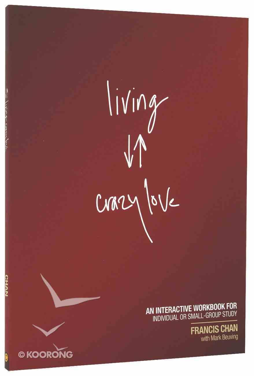 Living Crazy Love (Workbook) Paperback