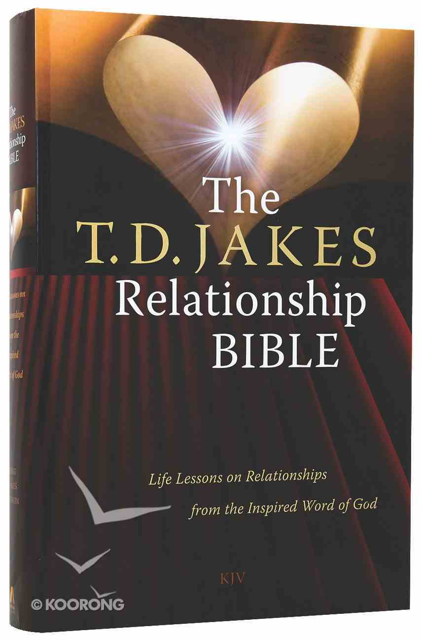 KJV T D Jakes Relationship Bible: Life Lessons on Relationships From the Inspired Word of God Hardback