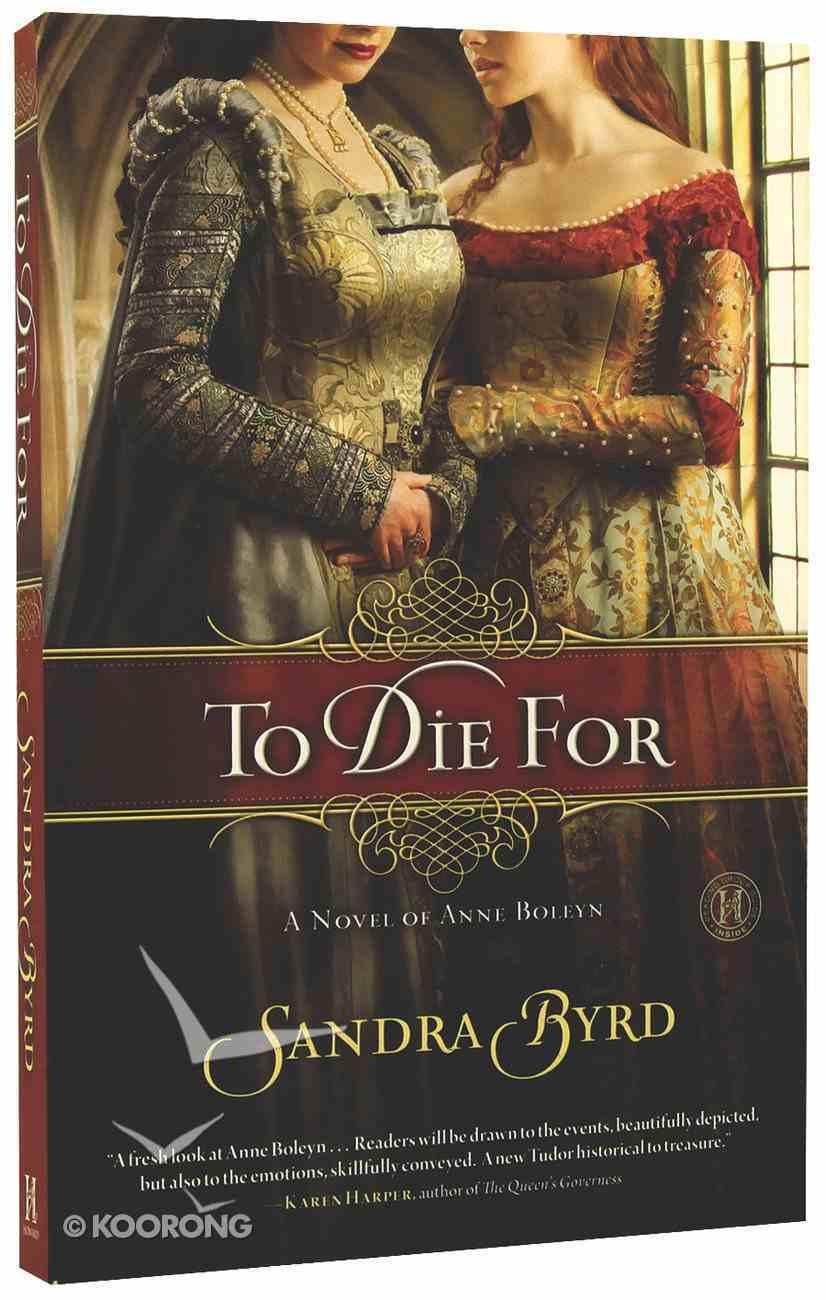 To Die For: A Novel of Anne Boleyn Paperback