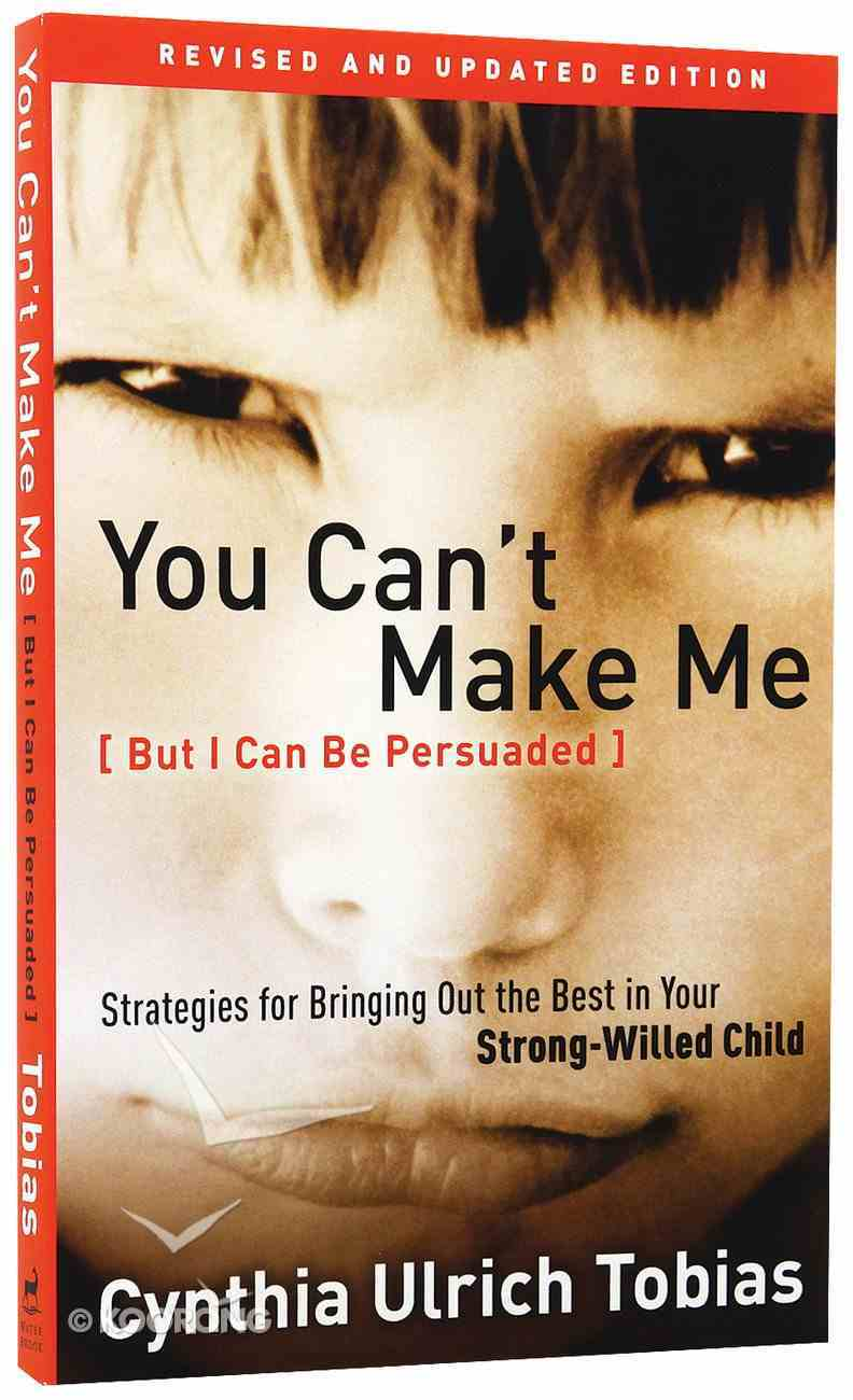 You Can't Make Me (But I Can Be Persuaded) Paperback