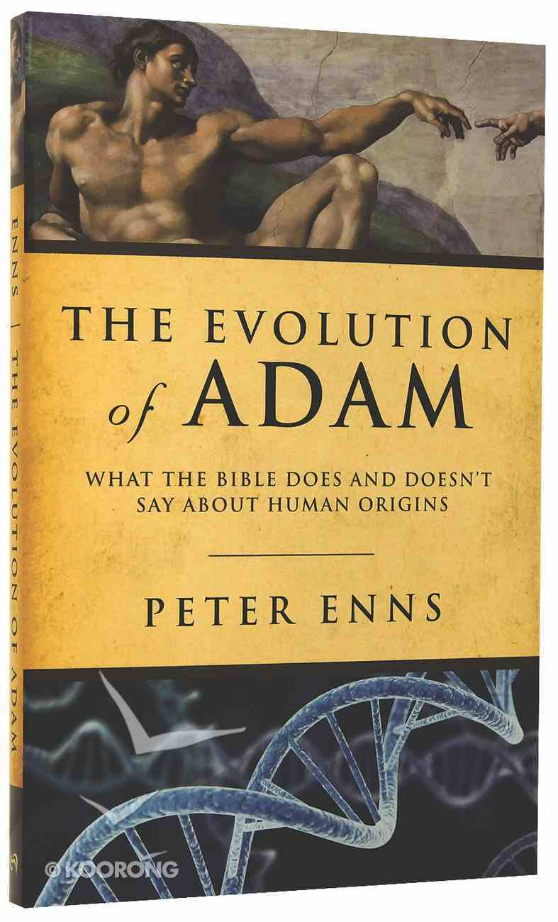The Evolution of Adam: What the Bible Does and Doesn't Say About Human Origins Paperback