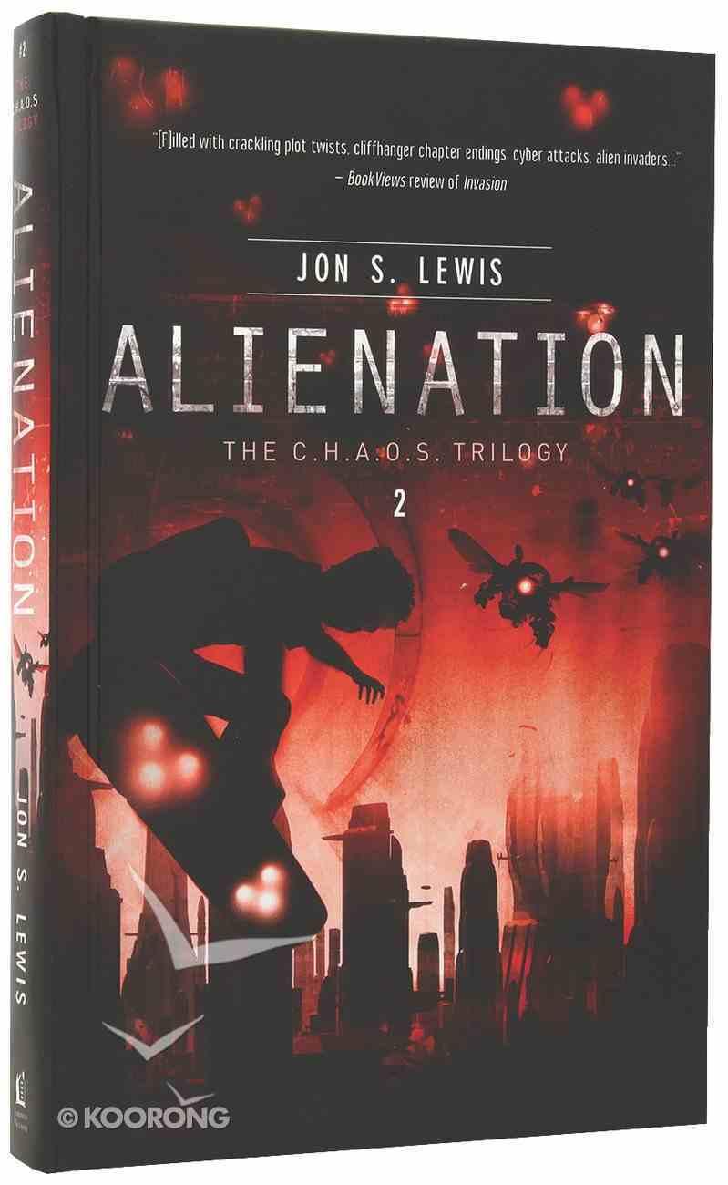 C.H.A.O.S #02: Alienation (#02 in A Chaos Novel Series) Hardback