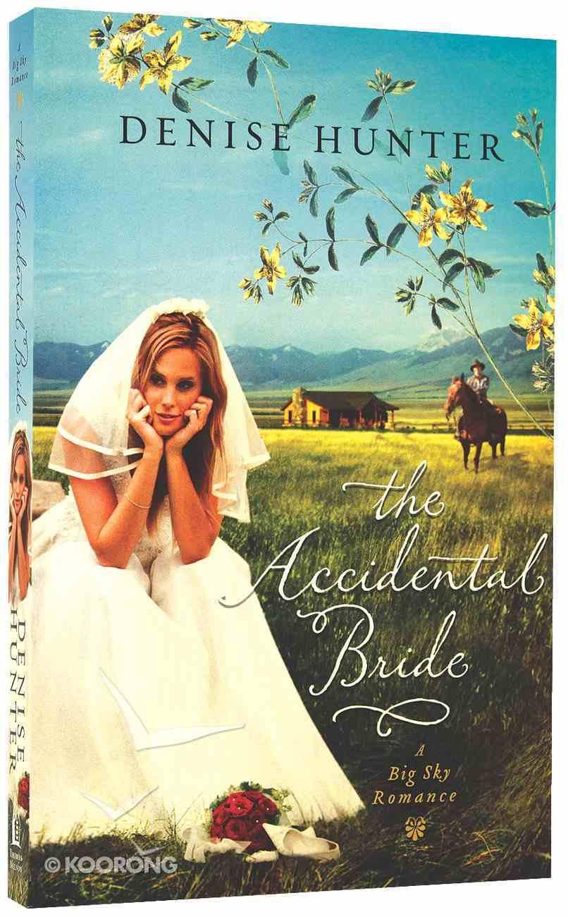 The Accidental Bride (Big Sky Romance Series) Paperback