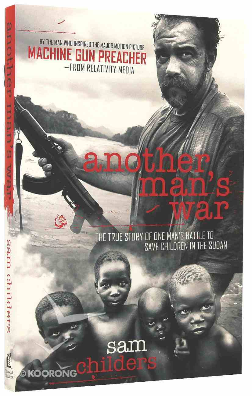 Another Man's War; the True Story of One Man's Battle to Save Children in the Sudan Paperback