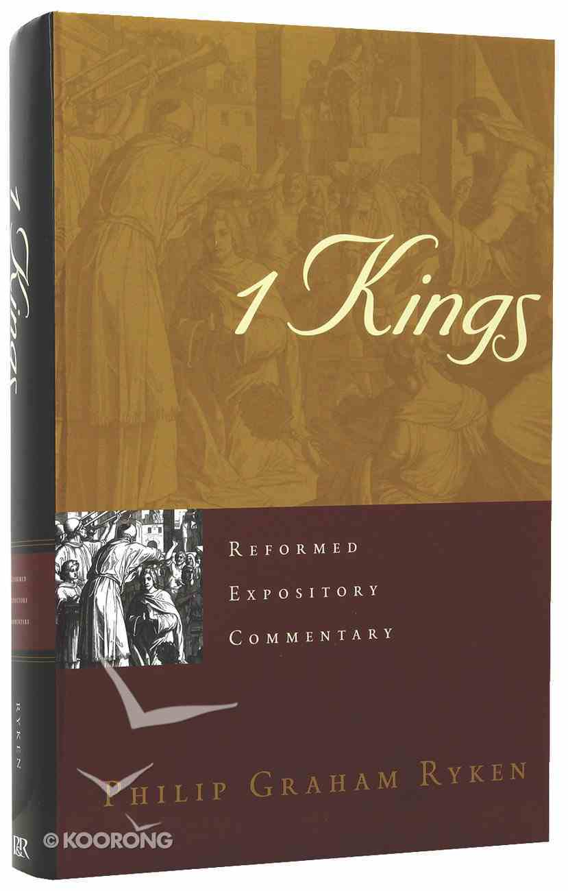 1 Kings (Reformed Expository Commentary Series) Hardback