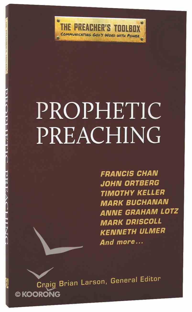 Prophetic Preaching (#01 in The Preacher's Toolbox Series) Paperback
