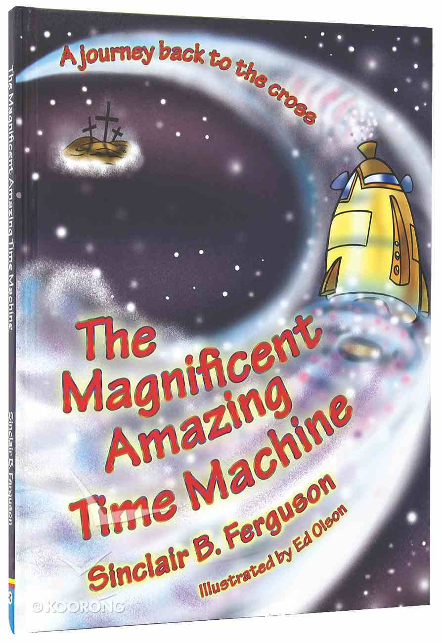 The Magnificent Amazing Time Machine Paperback