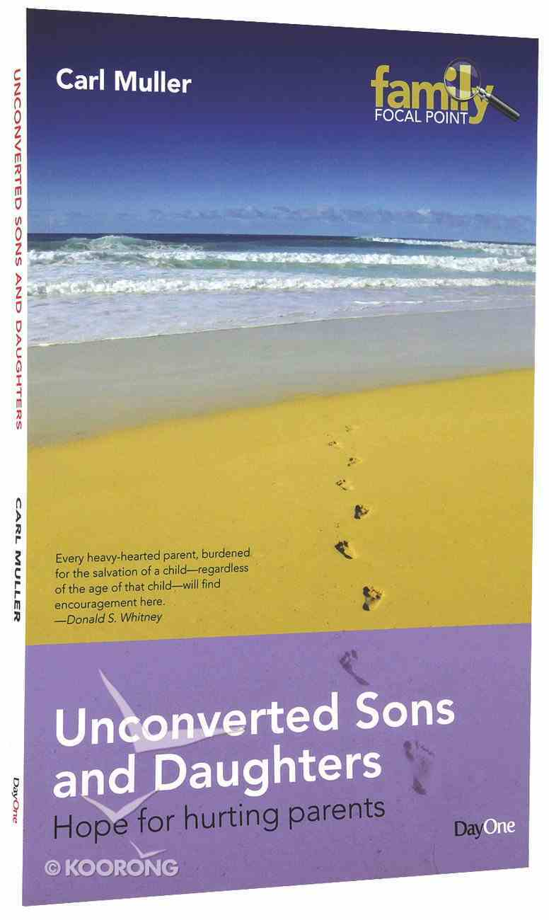 Family Focal Point: Unconverted Sons and Daughters Paperback