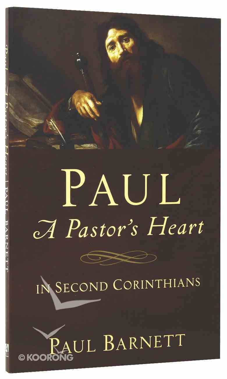 Paul: A Pastor's Heart in Second Corinthians Paperback