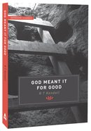Authentic Classics: God Meant It For Good