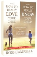 How To Really Love Your Child/how To Really Know Your Child (2in1) image