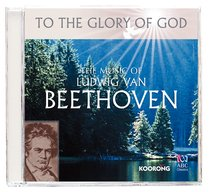 Album Image for The Music of Beethoven (To The Glory Of God Series) - DISC 1