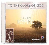 Album Image for The Great Hymns (To The Glory Of God Series) - DISC 1