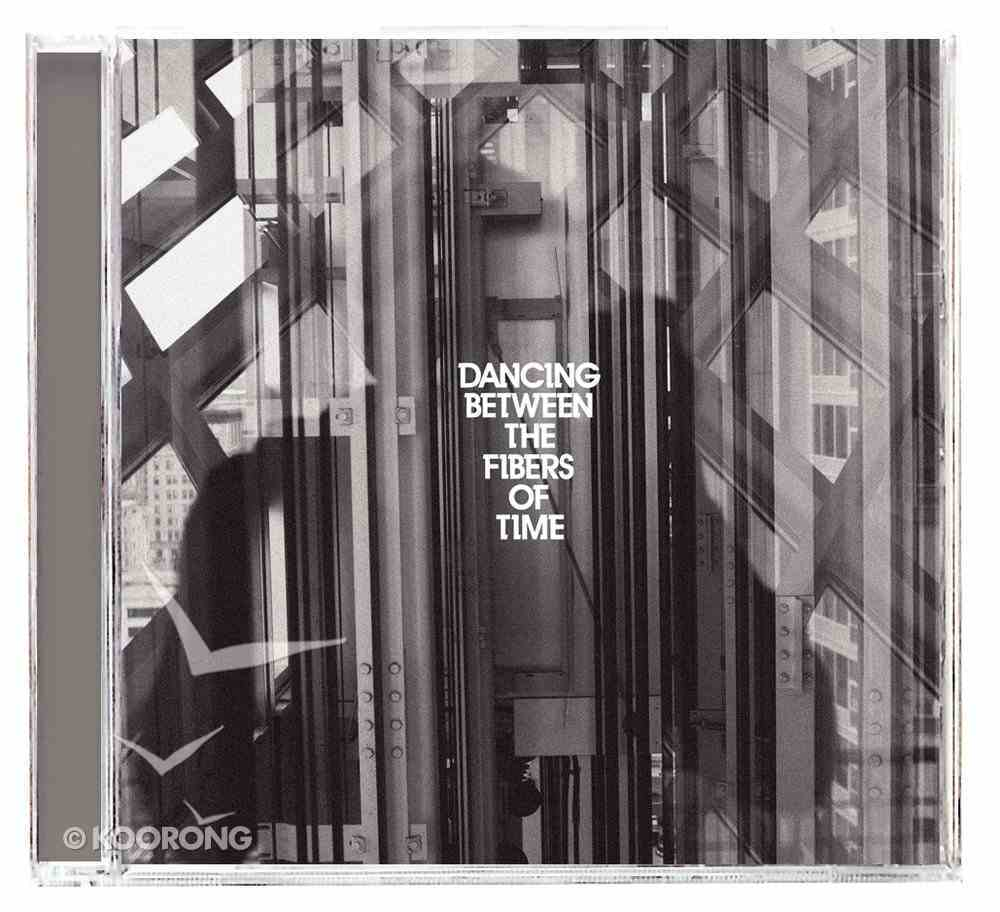 Dancing Between the Fibres of Time CD