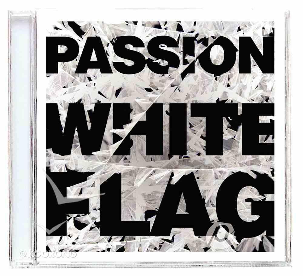 2012 Passion: White Flag CD