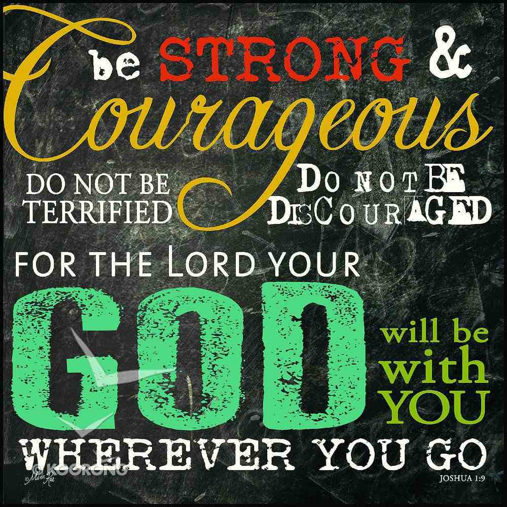 Mounted Print: Be Strong and Courageous, Joshua 1:9, on Mdf Board Plaque