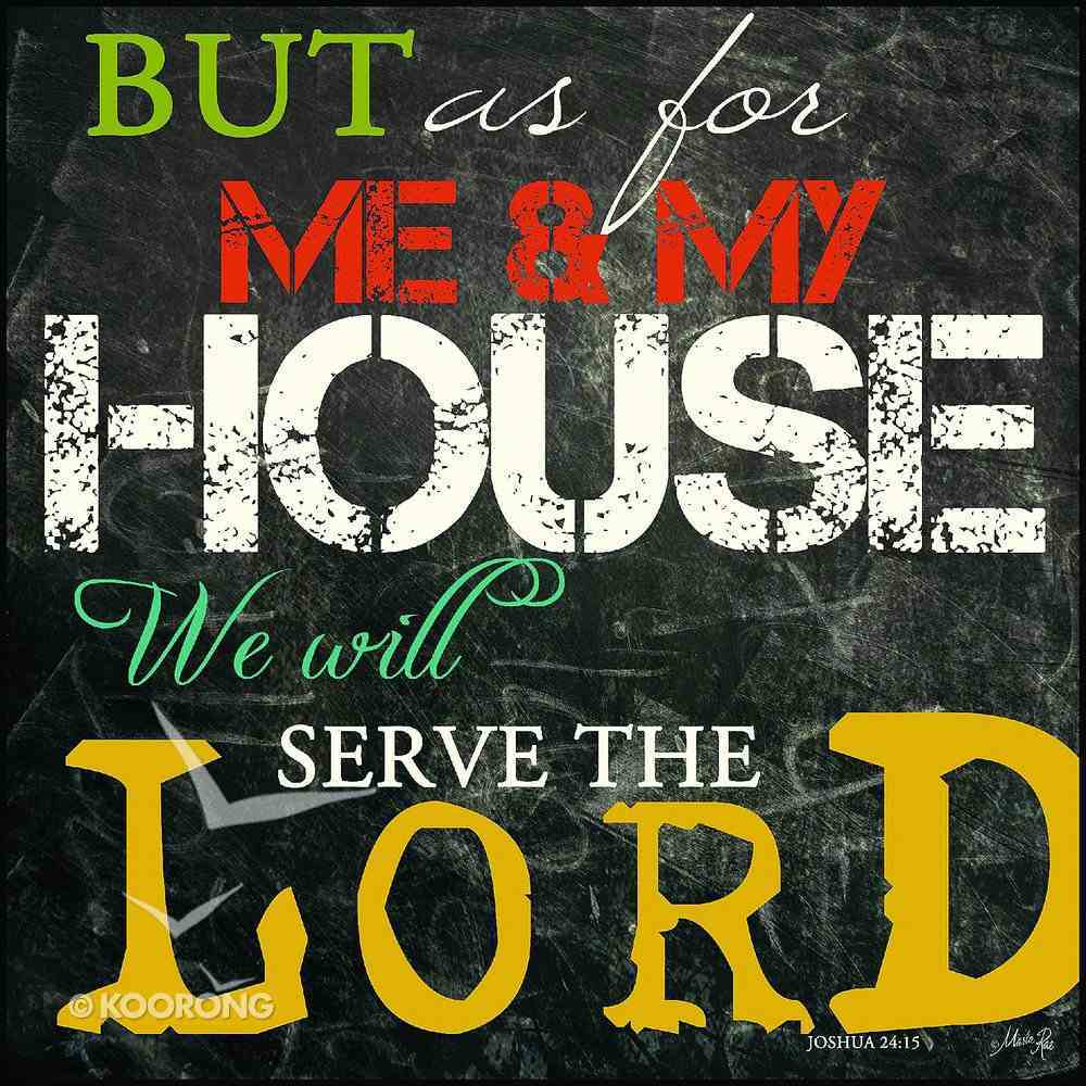 Mounted Print: As For Me and My House, Joshua 24:15, on Mdf Board Plaque
