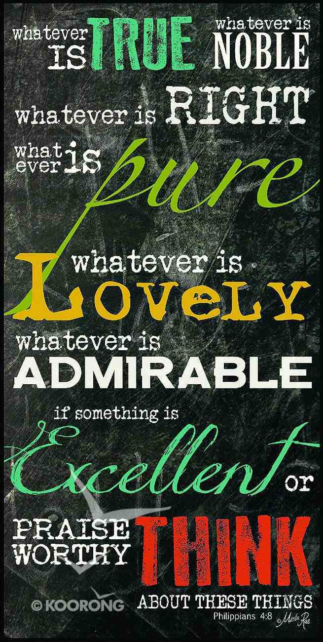 Mounted Print: Whatever is True, Philippians 4:8, on Mdf Board Plaque