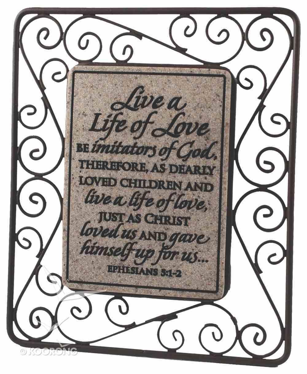 Wire Plaque: Live a Life of Love, Ephesians 5:1-2 Plaque