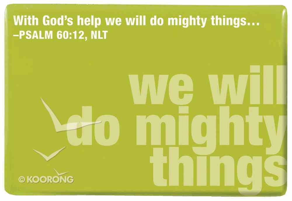Bold Word Magnet: We Will Do Mighty Things, Green Homeware
