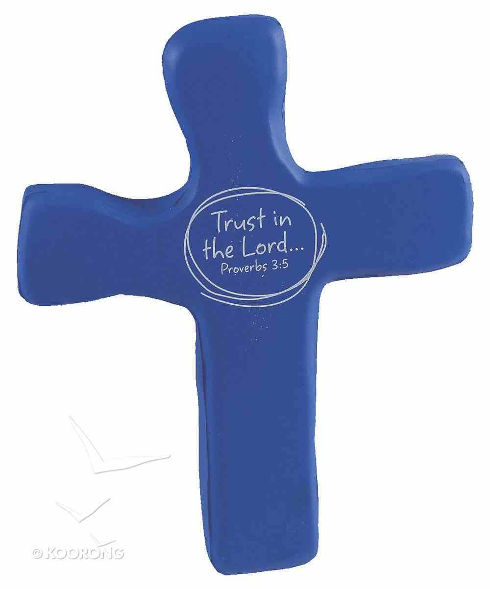 Squeezable Foam Rubber Cross: Blue, Trust in the Lord General Gift