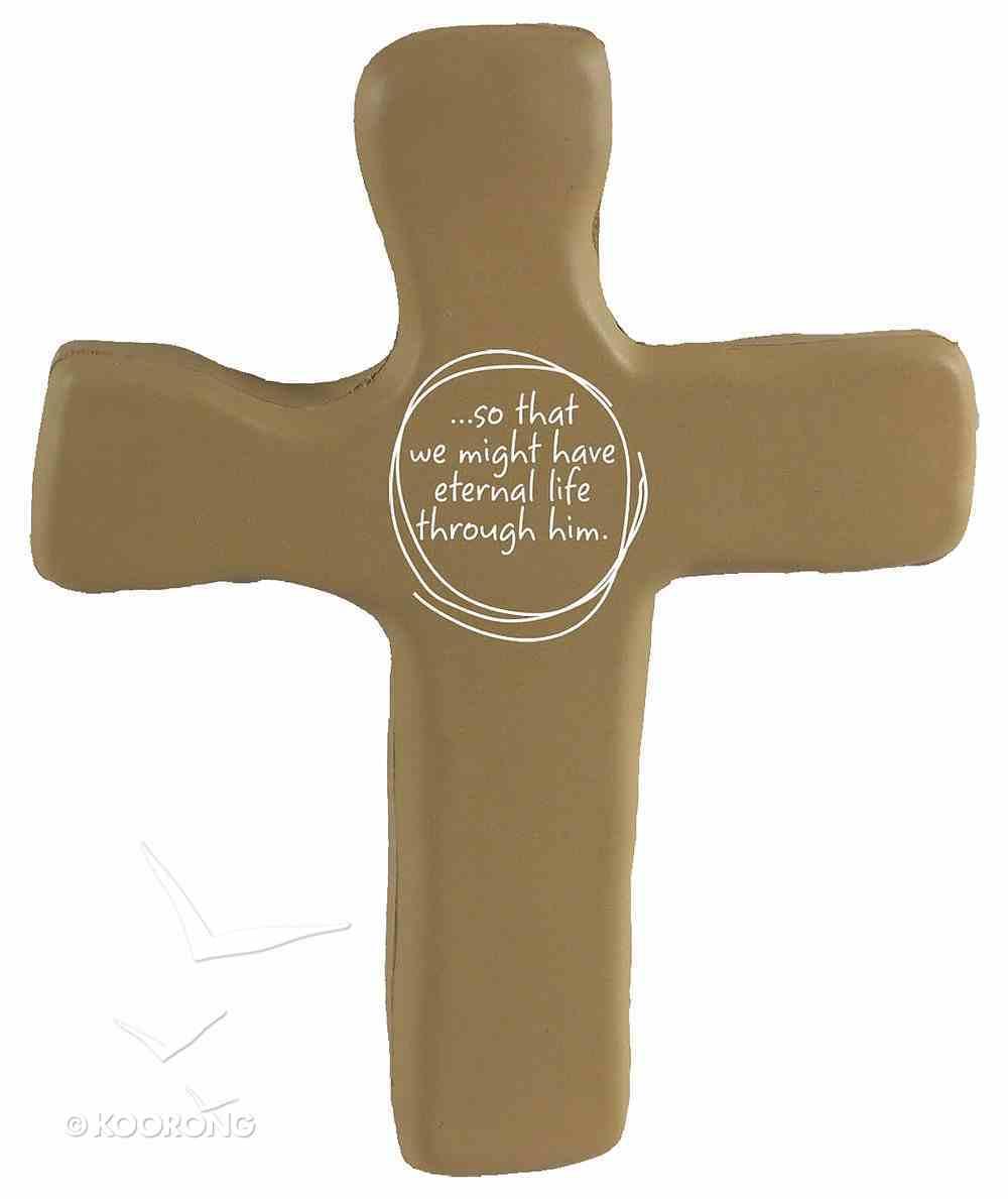 Squeezable Foam Rubber Cross: Tan, Eternal Life General Gift