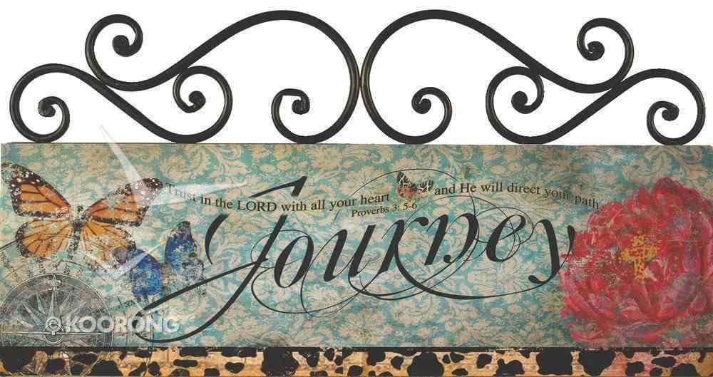 Metal & Mdf Plaque: Journey, Proverbs 3:5-6 Plaque