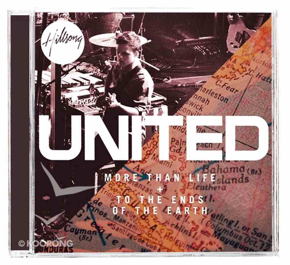 Hillsong United 2 For 1 Pack: More Than Life & to the Ends of the Earth CD