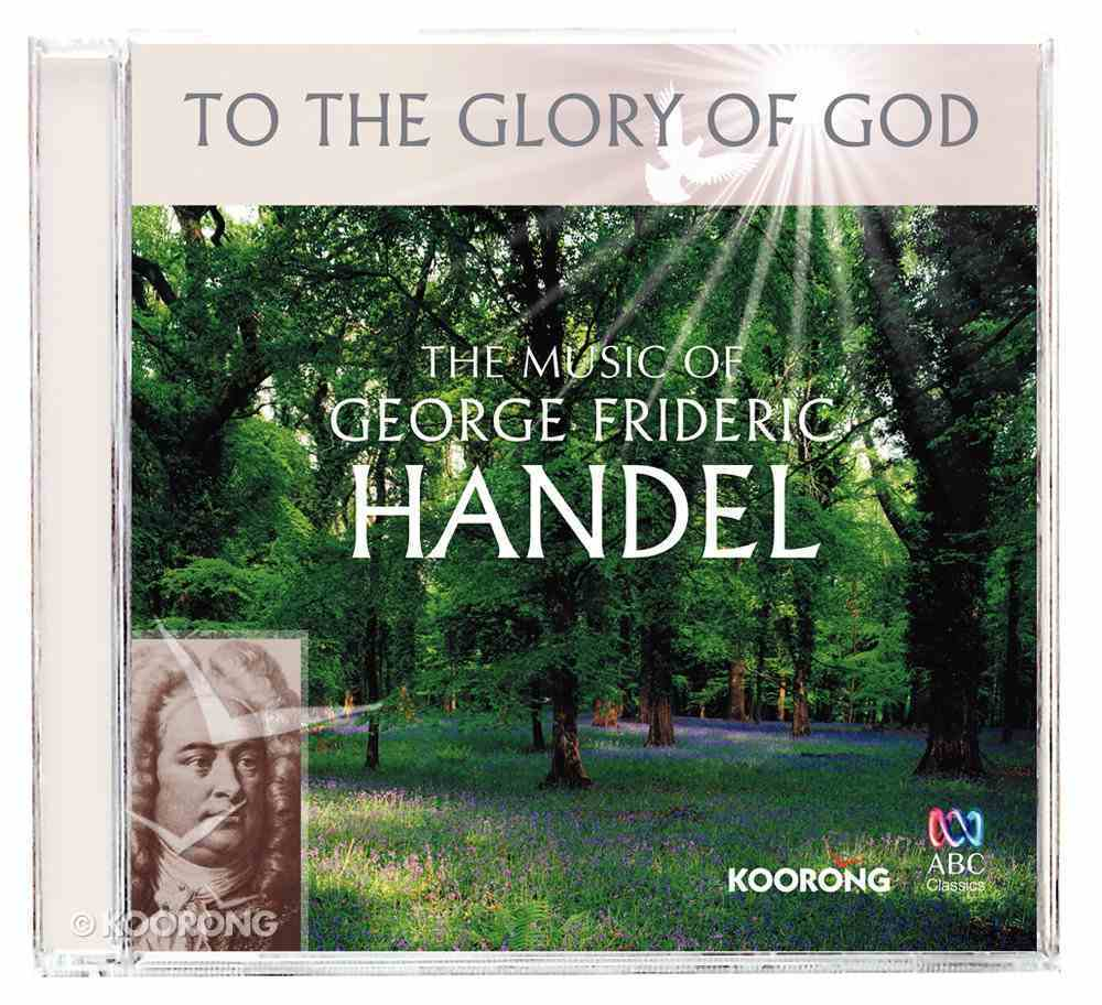 The Music of Handel (To The Glory Of God Series) CD